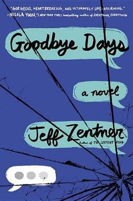 Goodbye Days (Hardcover): Jeff Zentner