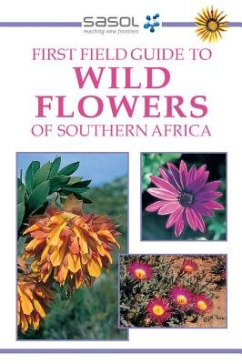 First Field Guide to Wild Flowers of Southern Africa (Electronic book text): John Manning