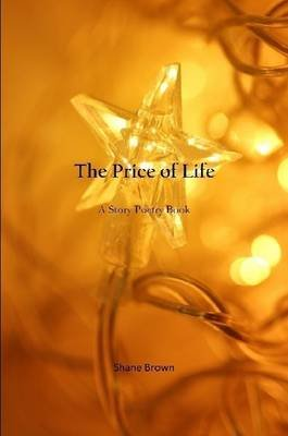 The Price of Life (Paperback): Shane Brown
