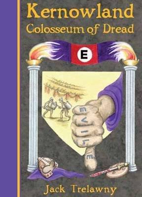 Kernowland 6 Colosseum of Dread (Paperback, 1): Marlene Keeble