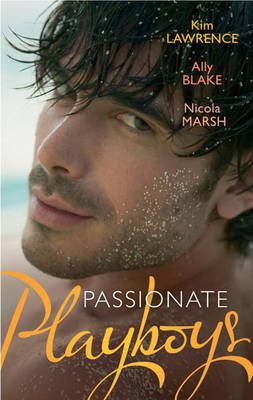 Passionate Playboys - The Demetrios Bridal Bargain / the Magnate's Indecent Proposal / Hot Nights with a Playboy...