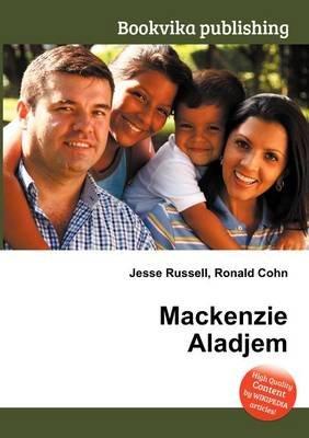 MacKenzie Aladjem (Paperback): Jesse Russell, Ronald Cohn