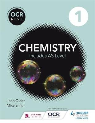 OCR A level Chemistry Student Book 1 (Paperback): Mike Smith, John Older