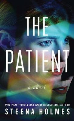 The Patient (Hardcover, Large type / large print edition): Steena Holmes