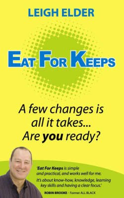 Eat for Keeps (Paperback): Leigh Elder