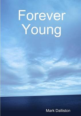 Forever Young (Paperback): Mark Dalliston