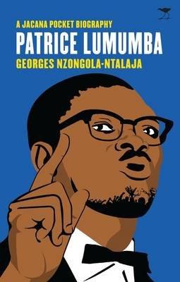 Patrice Lumumba (Electronic book text): Georges Nzongola-Ntalaja