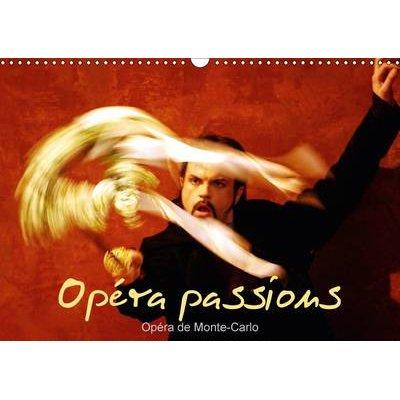Opera Passions Opera de Monte-Carlo 2017 - Sur Scene, a Monaco (French, Calendar, 3rd Revised edition): Alain Hanel