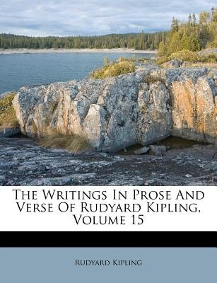 The Writings in Prose and Verse of Rudyard Kipling, Volume 15 (Paperback): Rudyard Kipling