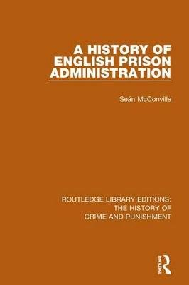 A History of English Prison Administration (Electronic book text): Sean McConville