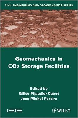 Geomechanical Issues in CO2 Storage Facilities (Hardcover, New): Gilles Pijaudier-Cabot, Jean-Michel Pereira