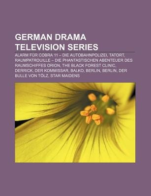 German Drama Television Series - Alarm Fur Cobra 11 - Die Autobahnpolizei, Tatort (Paperback): Source Wikipedia