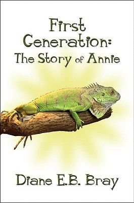 First Generation - The Story of Annie (Paperback): Diane E.B. Bray