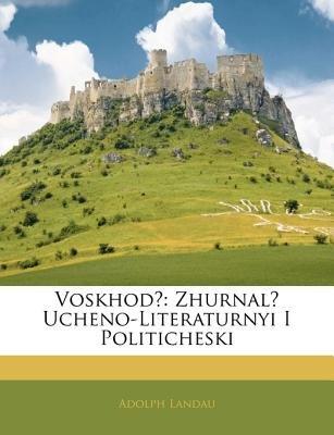 Voskhod - Zhurnal Ucheno-Literaturnyi I Politicheski (English, Russian, Paperback): Adolph Landau