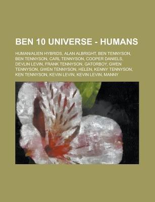Ben 10 Universe Humans Human Alien Hybrids Alan Albright Ben