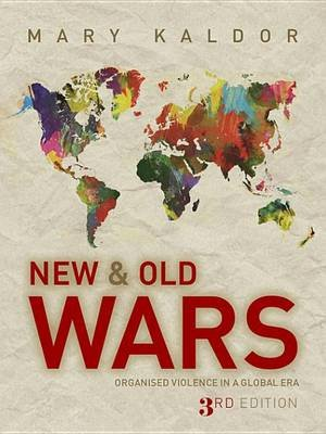 New and Old Wars - Organised Violence in a Global Era (Electronic book text, 3rd Revised edition): Mary Kaldor