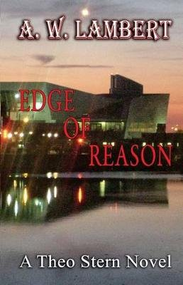 Edge of Reason - A Theo Stern Novel (Paperback): A W Lambert