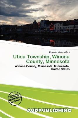 Utica Township, Winona County, Minnesota (Paperback): Eldon A. Mainyu