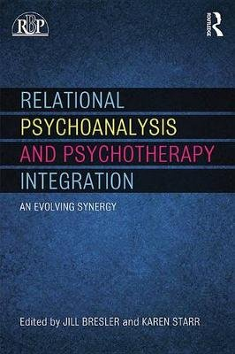 Relational Psychoanalysis and Psychotherapy Integration - An evolving synergy (Electronic book text): Jill Bresler, Karen E...