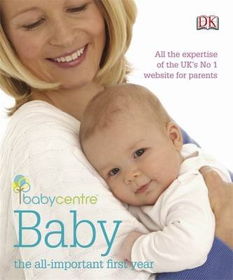 Babycentre Baby - the All-important First Year (Paperback):