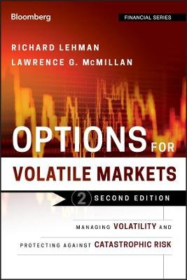 Options for Volatile Markets, Second Edition - Managing Volatility and Protecting Against Catastrophic Risk (Hardcover, 2nd...