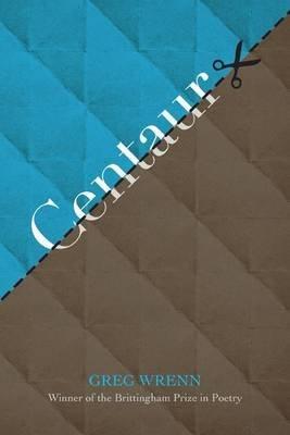 Centaur (Electronic book text): Greg Wrenn