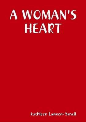 A Woman's Heart (Electronic book text): kathleen Lunnon-Small