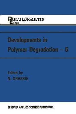 Developments in Polymer Degradation-7 (Paperback): N. Grassie