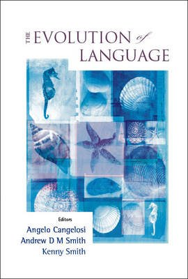 The Evolution of Language - Proceedings of the 6th International Conference (Evolang6), Rome, Italy, 12-15 April 2006...