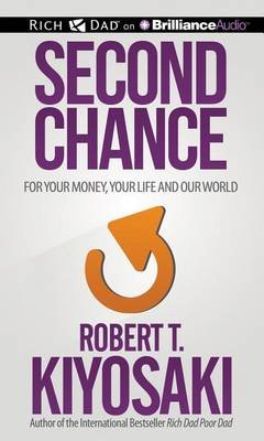 Second Chance - For Your Money, Your Life and Our World (Standard format, CD, Library ed.): Robert T. Kiyosaki