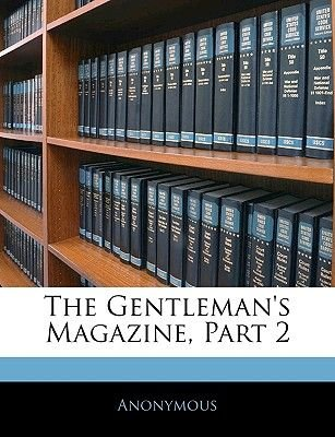 The Gentleman's Magazine, Part 2 (Large print, Paperback, Large type / large print edition): Anonymous