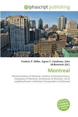 Montreal (Paperback): Frederic P. Miller, Vandome Agnes F., McBrewster John