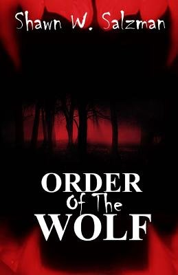 Order of the Wolf (Paperback): Shawn W. Salzman