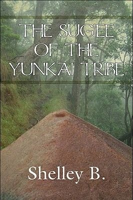 The Sugiee of the Yunkai Tribe (Paperback): B. Shelley