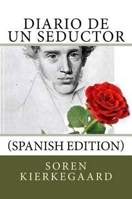 Diario de Un Seductor (Spanish Edition) (Spanish, Paperback): Soren Kierkegaard