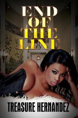 End Of The Line (Paperback): Treasure Hernandez