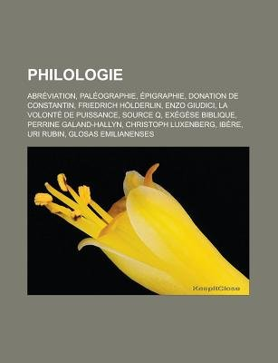 Philologie - Abreviation, Paleographie, Epigraphie, Donation de Constantin, Friedrich Holderlin, Enzo Giudici, La Volonte de...