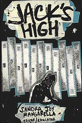 Jack's High (Paperback): AP English Class 06/07, April Sonza, Zachary Robbin, Kristen Nepomuceno, Patricia Morency, JoJo...