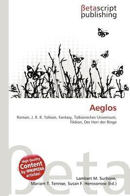 Aeglos (English, German, Paperback): Lambert M. Surhone, Mariam T. Tennoe, Susan F. Henssonow
