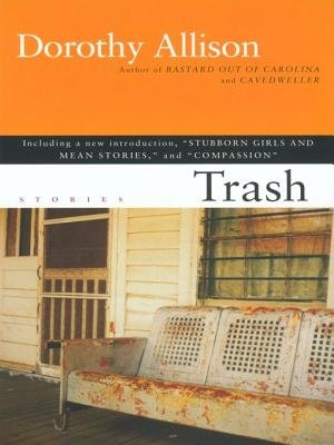 Trash (Electronic book text): Dorothy Allison