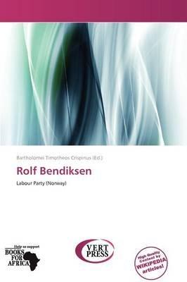 Rolf Bendiksen (Paperback): Bartholomei Timotheos Crispinus