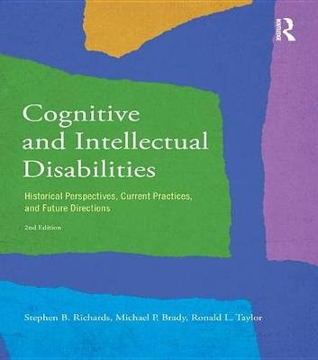 Cognitive and Intellectual Disabilities - Historical Perspectives, Current Practices, and Future Directions (Electronic book...