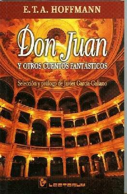Don Juan y Otros Cuentos Fantasticos (English, Spanish, Paperback): E. T. A Hoffmann