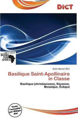 Basilique Saint-Apollinaire in Classe (French, Paperback):