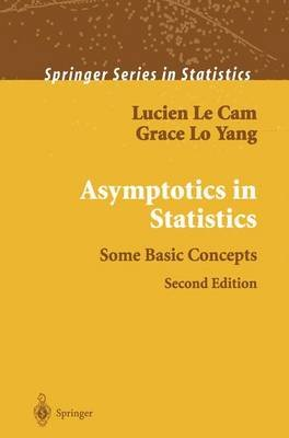 Asymptotics in Statistics - Some Basic Concepts (Hardcover, 2nd ed. 2000): Lucien Le Cam, Grace Lo Yang