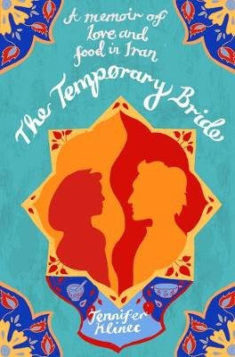 The Temporary Bride - A Memoir of Love and Food in Iran (Electronic book text, Digital original): Jennifer Klinec