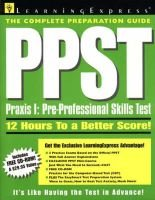 Ppst - 12 Hours to a Better Score on Praxis 1 : Pre-Professional Skills Test (Digital): Learning Express LLC