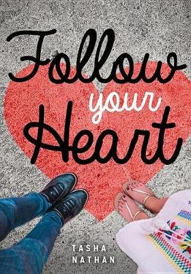 Follow Your Heart (Hardcover): Tasha Nathan