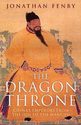 The Dragon Throne - China's Emperors from the Qin to the Manchu (Electronic book text, Digital original): Jonathan Fenby