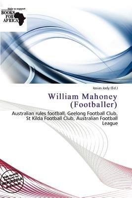 William Mahoney (Footballer) (Paperback): Iosias Jody